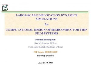 LARGESCALE DISLOCATION DYNAMICS SIMULATIONS for COMPUTATIONAL DESIGN OF
