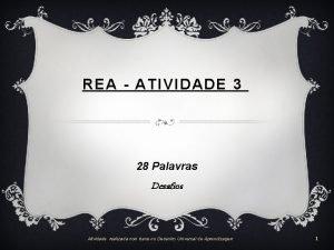 REA ATIVIDADE 3 28 Palavras Desafios Atividade realizada