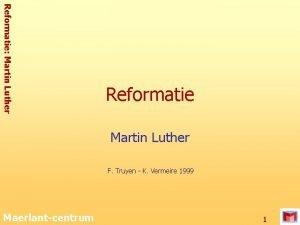 Reformatie Martin Luther Reformatie Martin Luther F Truyen