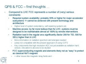 QPS FCC first thoughts Compared to LHC FCC