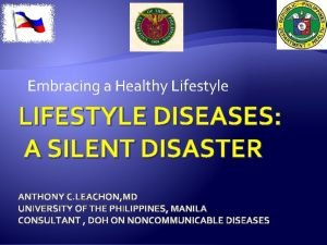 Embracing a Healthy Lifestyle LIFESTYLE DISEASES A SILENT