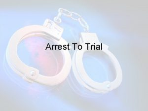 Arrest To Trial Steps leading to trial 5
