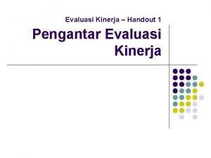 Evaluasi Kinerja Handout 1 Pengantar Evaluasi Kinerja Apa