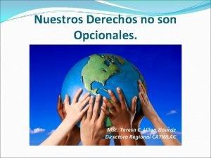 Nuestros Derechos no son Opcionales MSc Teresa C