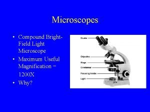 Microscopes Compound Bright Field Light Microscope Maximum Useful