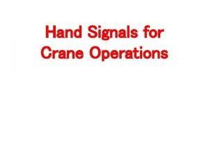 Hand Signals for Crane Operations Hand Signals Mobile