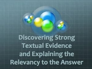 Discovering Strong Textual Evidence and Explaining the Relevancy