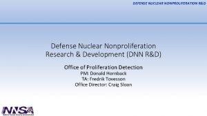 DEFENSE NUCLEAR NONPROLIFERATION RD Defense Nuclear Nonproliferation Research