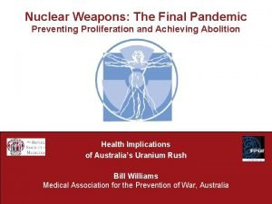 Nuclear Weapons The Final Pandemic Preventing Proliferation and