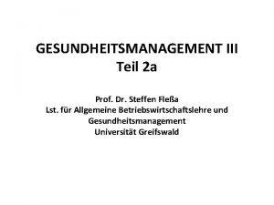 GESUNDHEITSMANAGEMENT III Teil 2 a Prof Dr Steffen