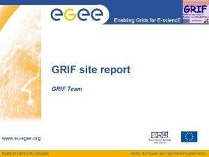 Enabling Grids for Escienc E GRIF site report