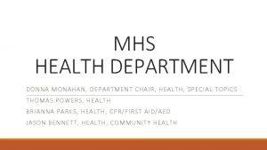 MHS HEALTH DEPARTMENT DONNA MONAHAN DEPARTMENT CHAIR HEALTH
