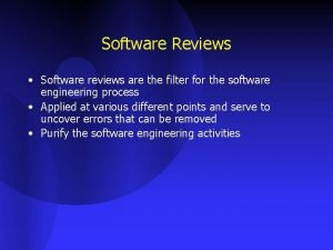 Software Reviews Software reviews are the filter for