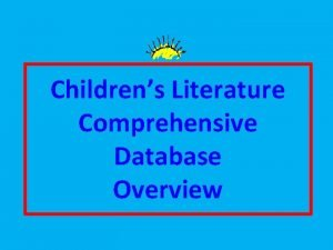 Childrens Literature Comprehensive Database Overview Childrens Literature Comprehensive