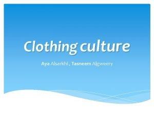 Clothing culture Aya Alsarkhi Tasneem Algweery Clothing also