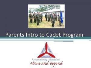 Parents Intro to Cadet Program The Cadet Program