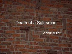 Death of a Salesman Arthur Miller Motif A
