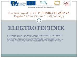 Grantov projekt OP VK TECHNIKA JE ZBAVA Registran