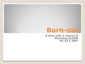 Burnout A nco mlo k relaxaci Workshop ELIXR