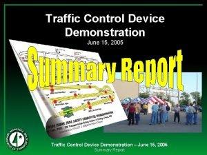 Traffic Control Device Demonstration June 15 2005 Traffic