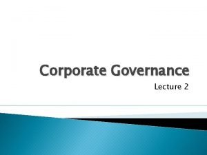 Corporate Governance Lecture 2 Corporate Governance Can Investors