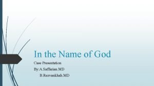 In the Name of God Case Presentation By
