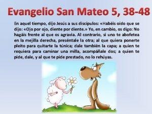 Evangelio San Mateo 5 38 48 En aquel