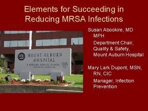 Elements for Succeeding in Reducing MRSA Infections Susan