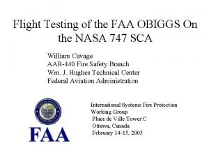 Flight Testing of the FAA OBIGGS On the