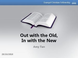 Evangel Christian Fellowship Out with the Old In