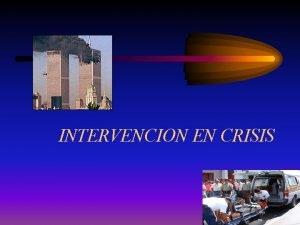 INTERVENCION EN CRISIS DEFINICION DE CRISIS Estado natural