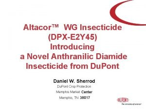 Altacor WG Insecticide DPXE 2 Y 45 Introducing