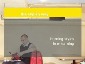 the stylish way learning styles in elearning presentation