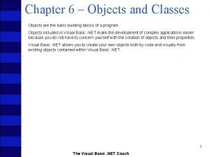 Chapter 6 Objects and Classes Objects are the