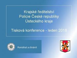 Krajsk editelstv Policie esk republiky steckho kraje Tiskov