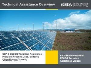 Technical Assistance Overview SEP EECBG Technical Assistance Program