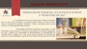BOLETIM INFORMATIVO PROJETOS DE PESQUISA EXTENSO E ENSINO