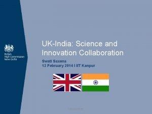 UKIndia Science and Innovation Collaboration Swati Saxena 12