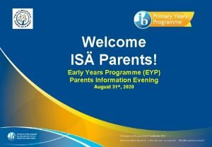 Welcome IS Parents Early Years Programme EYP Parents