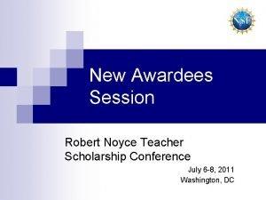 New Awardees Session Robert Noyce Teacher Scholarship Conference