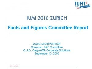 IUMI 2010 ZURICH Facts and Figures Committee Report