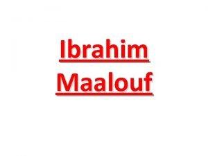 Ibrahim Maalouf Ibrahim Maalouf nat dans une famille
