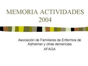 MEMORIA ACTIVIDADES 2004 Asociacin de Familiares de Enfermos