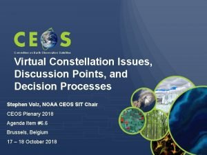 Committee on Earth Observation Satellites Virtual Constellation Issues