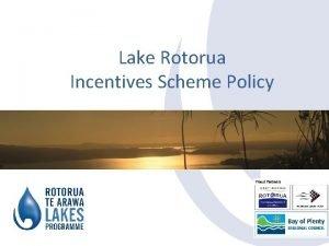 Lake Rotorua Incentives Scheme Policy Incentives Scheme Policy