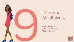 I klassen Mindfulness SKAPE GOD HELSE FOR SEG