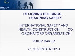 DESIGNING BUILDINGS DESIGNING SAFETY INTERNATIONAL SAFETY AND HEALTH