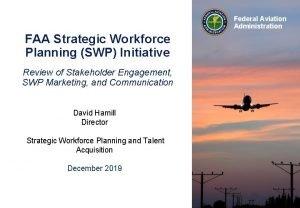 Federal Aviation Administration FAA Strategic Workforce Planning SWP