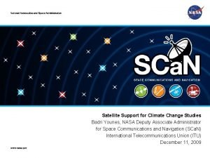 Satellite Support For Climate Change Studies Satellite Support