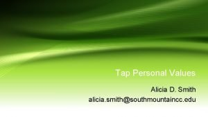 Tap Personal Values Alicia D Smith alicia smithsouthmountaincc